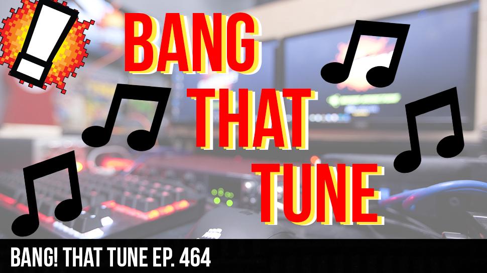 BANG! that Tune ep. 464