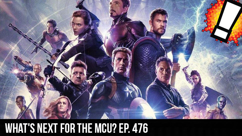What's Next For the MCU? ep. 476
