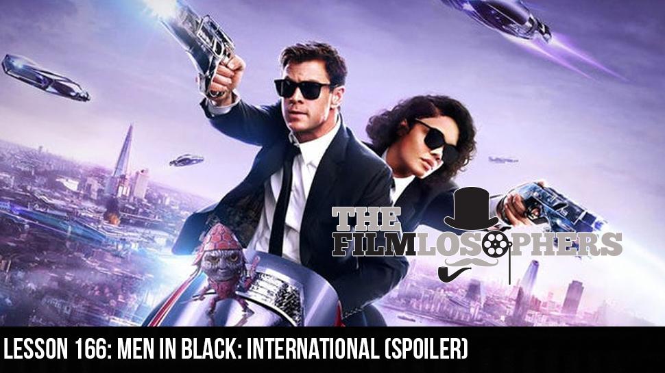 Lesson 166: Men In Black: International