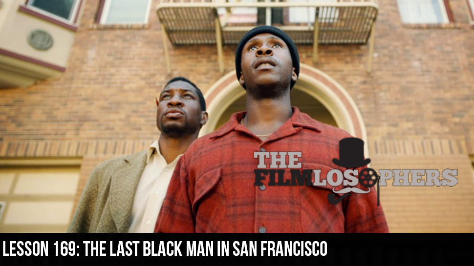Lesson 169: The Last Black Man in San Francisco