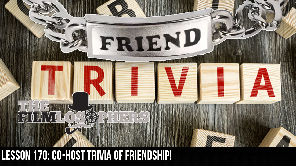 Lesson 170: Co-host Trivia of Friendship!