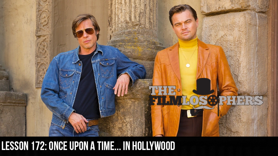Lesson 172: Once Upon a Time… in Hollywood