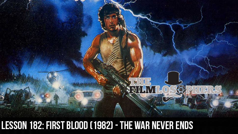 Lesson 182: First Blood (1982) – The War Never Ends