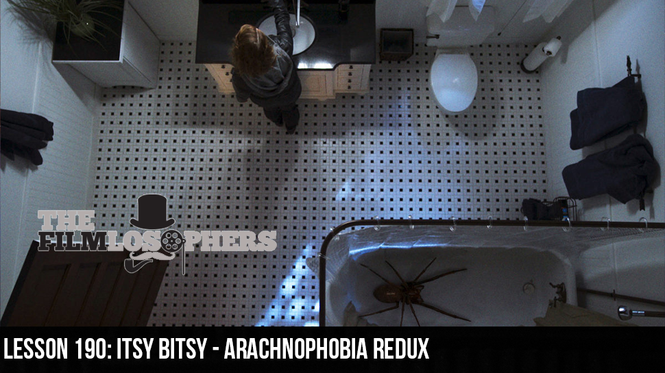 Lesson 190: Itsy Bitsy – Arachnophobia Redux
