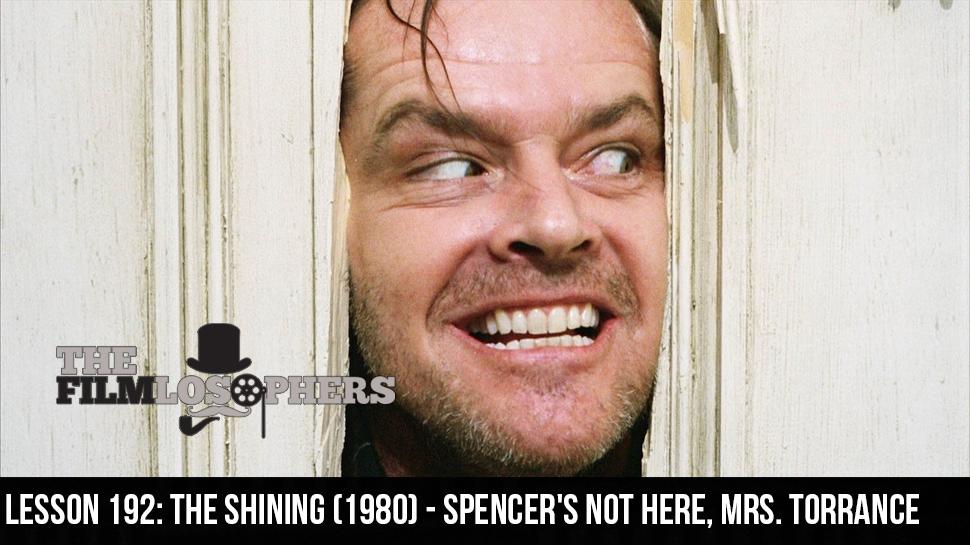 Lesson 192: The Shining (1980) – Spencer's Not Here, Mrs. Torrance