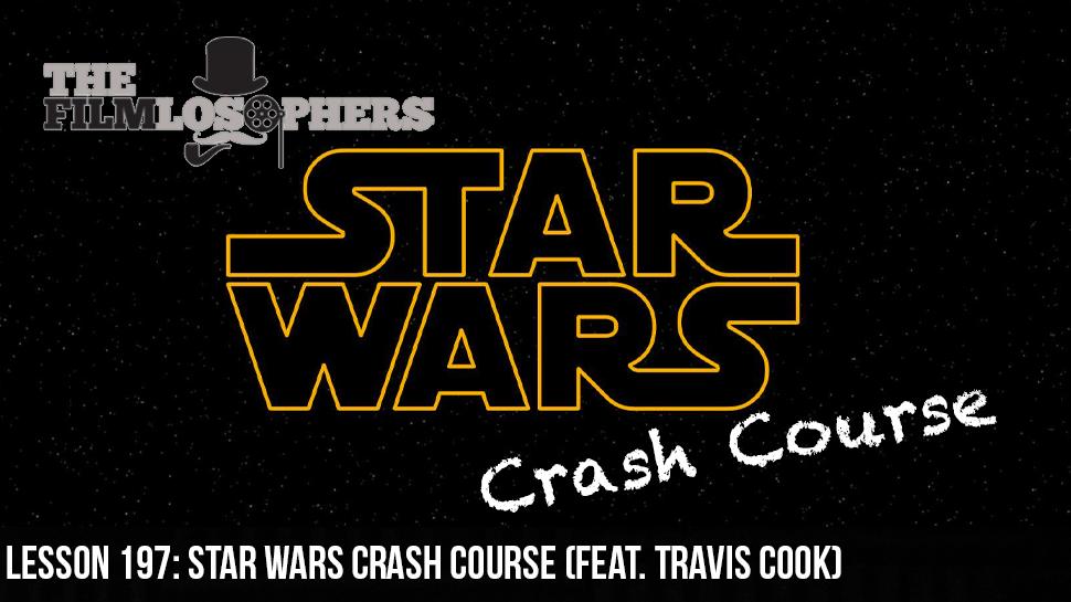 Lesson 197: Star Wars Crash Course (feat. Travis Cook)