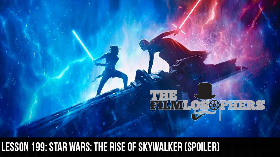 Lesson 199: Star Wars: The Rise of Skywalker (Spoiler)