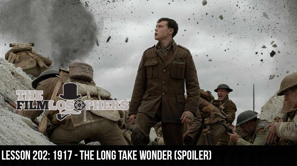 Lesson 202: 1917 – The Long Take Wonder (Spoiler)