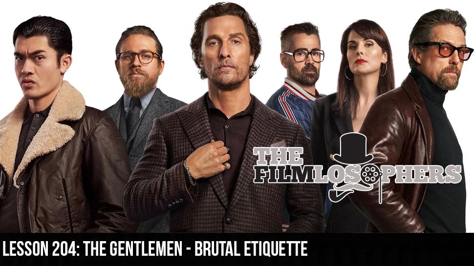 Lesson 204: The Gentlemen – Brutal Etiquette