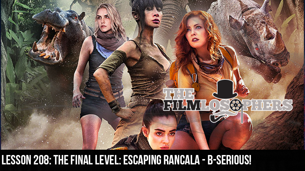 Lesson 208: The Final Level: Escaping Rancala – B-Serious!