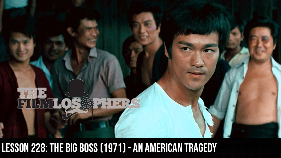 Lesson 228: The Big Boss (1971) – An American Tragedy
