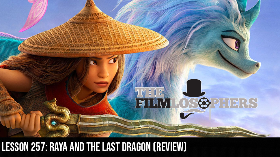 Lesson 257: Raya and the Last Dragon (Review)